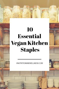 10 Essential Vegan Kitchen Staples | Some of the must-haves when going vegan so you'll be ready to take on almost any recipe! via @VNutritionist