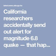 California researchers accidentally send out alert for magnitude 6.8 quake — that happened in 1925 | News 24 hours