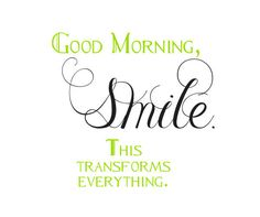 Good Morning Smile It Changed Everything Pictures, Photos, and ...