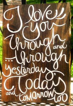 I love you through tomorrowbtoo. Wood pallet sign