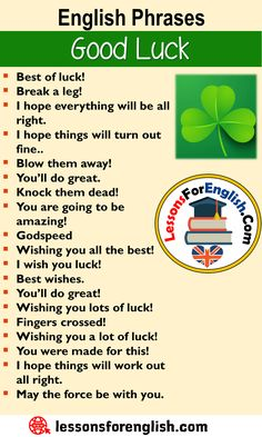 Different ways to say good luck, English Phrases – Good Luck Best of luck! Break a leg! English Learning Spoken, Learn English Grammar, Learn English Words, English Idioms, English Phrases, English Language Learning, English Lessons, Teaching English, Essay Writing Skills