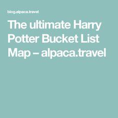 The ultimate Harry Potter Bucket List Map – alpaca.travel
