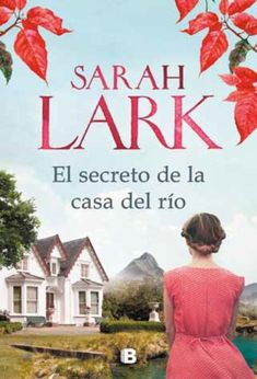 Buy El secreto de la casa del río by Sarah Lark and Read this Book on Kobo's Free Apps. Discover Kobo's Vast Collection of Ebooks and Audiobooks Today - Over 4 Million Titles! I Love Books, Good Books, Books To Read, My Books, This Book, Sarah Lark, Ebooks Pdf, Penguin Random House, Movies