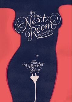 """In the Next Room"" or ""The Vibrator Play"" poster for theatre play by Sarah Ruhl at Auckland Theatre Co. • design by Saatchi & Saatchi"