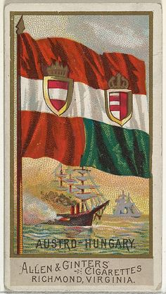 Austro-Hungary, from Flags of All Nations, Series 2 for Allen & Ginter Cigarettes Brands MET - Allen & Ginter - Wikipedia Famous Historical Figures, Historical Pictures, Flags Of The World, World War One, Hungary Flag, European Flags, City Flags, Cigarette Brands, Coat Of Arms