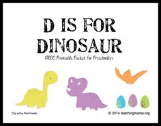 D is for Dinosaur -- Free Printable Packet