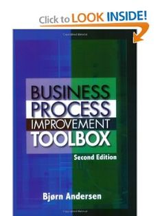 Business Process Improvement Toolbox, Second Edition by Andersen. $80.00. Publisher: ASQ Quality Press; 2 edition (July 18, 2007). Publication: July 18, 2007