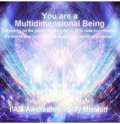 Mystical, multidimensional being, energy,  planet, raise your vibration, shortish spiritual evolution, awakening, mission