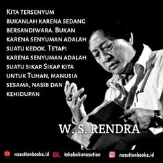 W. S. Rendra Words Quotes, Qoutes, Funny Quotes, Life Quotes, Quotes Indonesia, Great Leaders, Alhamdulillah, Islamic Quotes, Captions