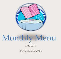 The Family Seesaw: Monthly Menu - May 2015