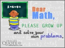 Dear Math - please grow up