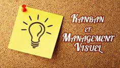 La méthode Kanban est une des fameuses méthodes de Management Visuel utilisée en Lean Management et Management Agiles.