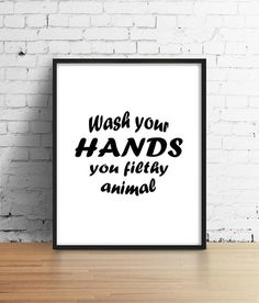 Wash Your Hands, funny bathroom decor,funny wall art,you filthy animal,funny art, bathroom printable art, bathroom wall decor, PRINTABLE art by boutiqueprintart on Etsy