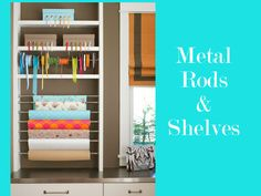 IKEA shelving with added rods for wrapping paper.  clever.