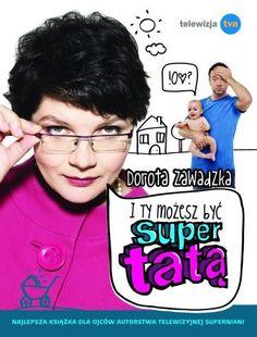 I ty możesz zostać super tatą-Zawadzka Dorota