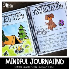 Students practice mindfulness through journaling.  about emotions, affirmations, visualizing, and their 5 senses
