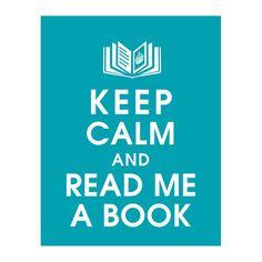 Keep Calm and Read Me a Book  11x14 Art Print by KeepCalmShop, $14.95