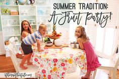 Our Summer Tradition! A Fruit Party - Check the blog for the fun summer activity. We mix craft and snack time together!  Great for a rainy summer day! AtHomeWithNatalie.com