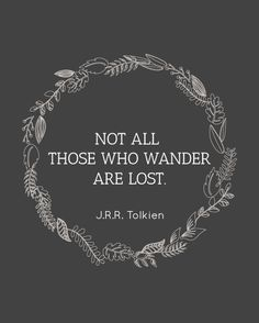 not all those who wander are lost. (Favorite Fonts Combos)