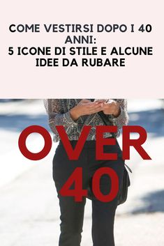 How to dress after the age of 5 style icons and the best ideas for stealing. # # # Over 50 , Come vestirsi dopo i 40 anni: 5 icone di stile e le migliori… Continue Reading → Fall Fashion Trends, Autumn Fashion, Fashion Tips, Women's Fashion, Ladies Fashion, Fashion Brands, Cheap Fashion, Fashion Bloggers, Fashion Clothes