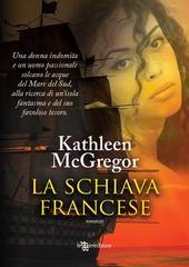 La schiava francese - Kathleen McGregor