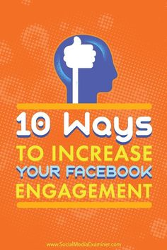 10 Ways to Increase Your Facebook Engagement #facebook #engagement #increaseengagement
