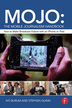 Buy MOJO: The Mobile Journalism Handbook: How to Make Broadcast Videos with an iPhone or iPad by Ivo Burum, Stephen Quinn and Read this Book on Kobo's Free Apps. Discover Kobo's Vast Collection of Ebooks and Audiobooks Today - Over 4 Million Titles! Dr Quinn, University Professor, Ipad, Got Online, Mobile Technology, How To Become, How To Make, Iphone, Reading