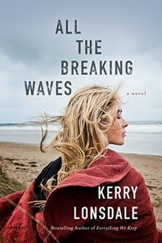 All the Breaking Waves by Kerry Lonsdale - BookBub Books 2016, New Books, Good Books, Books To Read, Reading Books, Wave Book, Surf, Kindle, Book Authors
