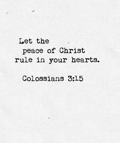For as a member of one body you are all called to live in Peace. And always be Thankful.