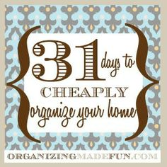 You think organizing is expensive? Think again! 31 Days to {Cheaply} Organize your Home