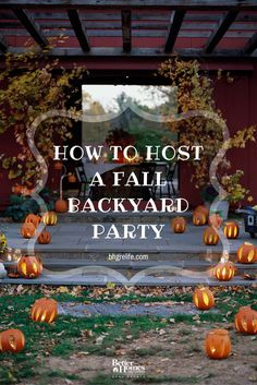 Celebrate the beauty of autumn with our guide to hosting a fall backyard party. Learn more on our blog - http://www.bhgre.com/bhgrelife/how-to-host-a-fall-backyard-party/