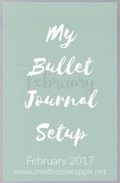 Bullet Journal Setup: February 2017 - Read the full blog post at www.creativepineapple.net