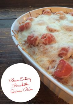 Need an easy, healthy vegetarian dinner option? Try this clean eating bruschetta quinoa bake