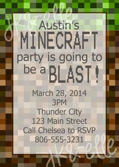 """Minecraft Birthday Party Invitation.  Too late for invites, but maybe """"hope you had a blast"""" on the favor bags"""