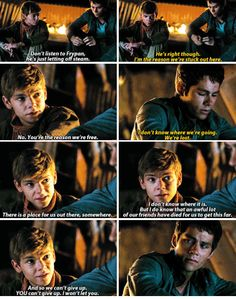 """""""And so we can't give up. YOU can't give up. I won't let you."""" < Newt's voice in this scene❤ 