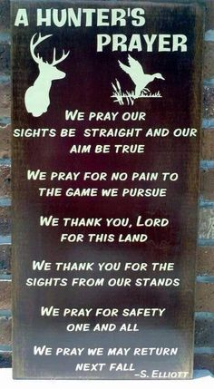 We need to hang this in Centerville abd recite it before we leave camp opening morning with paw paw
