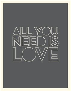 Love..Need I say more!