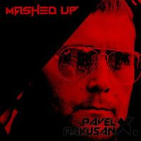 Pavel X. Rakusan / MASHED UP!!! / FREE HQ DOWNLOANDS!!! by Pavel X. Rakušan on SoundCloud