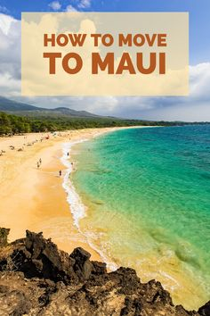 Here's what you need to know about daily life, and what to expect when moving to Maui.