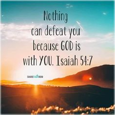 Bible Verse Of The Day:Nothing can defeat you because God is with you. Biblical Quotes, Religious Quotes, Bible Verses Quotes, Spiritual Quotes, Faith Quotes, God Is For Me, Isaiah 54, Prayer Scriptures, Powerful Scriptures
