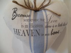 Because someone we love is in heaven blue ticking fabric heart jute hanger http://cgi.ebay.co.uk/ws/eBayISAPI.dll?ViewItem=271158101290=STRK:MESE:IT