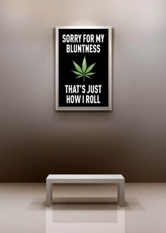Marijuana Poster / Sorry For My Bluntness / Dorm by IndicaPlateau, $17.00