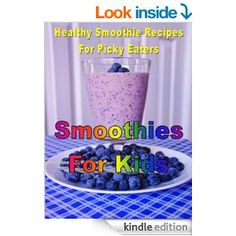 Smoothies For Kids: Healthy Smoothie Recipes For Picky Eaters - Kindle edition by Dee Phillips. Health, Fitness & Dieting Kindle eBooks @ Am. Smoothies For Kids, Healthy Smoothies, Healthy Drinks, Smoothie Recipes, Healthy Foods To Eat, Healthy Kids, Healthy Eating, Picky Eaters Kids, Free Breakfast
