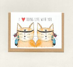 I LOVE DOiNG LiFE WiTH YOU . greeting card . valentines anniversary . cat cats . wife husband girlfriend boyfriend same sex . australia .