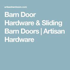 Barn Door Hardware & Sliding Barn Doors | Artisan Hardware