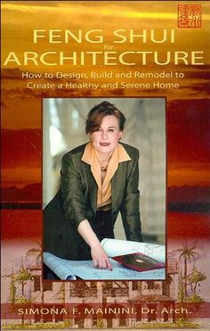 Buy Feng Shui for Architecture: How to Design, Build and Remodel to Create a Healthy and Serene Home by Simona F. Mainini and Read this Book on Kobo's Free Apps. Discover Kobo's Vast Collection of Ebooks and Audiobooks Today - Over 4 Million Titles! Feng Shui Architecture, Feng Shui Books, Feng Shui Colours, Feng Shui Bedroom, Training Center, Building Design, Reading Online, Most Beautiful Pictures, Ebooks