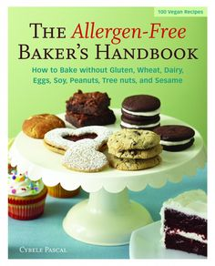 The Allergen-Free Baker's Handbook: How to Bake Without Gluten, Wheat, Dairy, Eggs, Soy, Peaunuts, Tree Nuts and Sesame by @Jolanda Galassi Pascal . #glutenfree #allergysafe #vegan