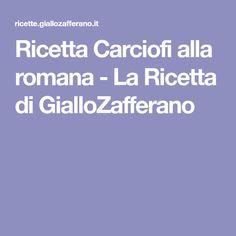 Ricetta Carciofi alla romana - La Ricetta di GialloZafferano