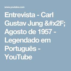 Entrevista - Carl Gustav Jung / Agosto de 1957 - Legendado em Português - YouTube