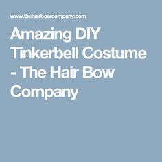 Amazing DIY Tinkerbell Costume - The Hair Bow Company